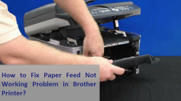 brother printer paper feed not working